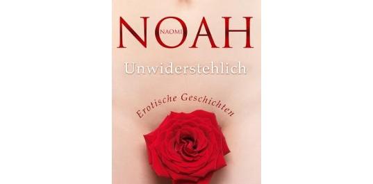 Rezension - Naomi Noah - Cover Unwiderstehlich - Heyne Hardcore